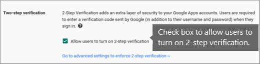 Check Allow users to turn on 2-step verification