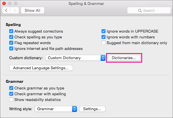 In Spelling & Grammar, click Dictionaries to select which custom dictionaries Word uses when checking spelling.