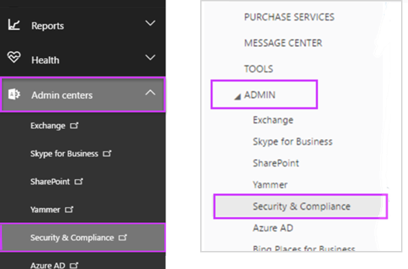 Go to thje Security & Compliance admin center
