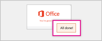 "Screenshot of ""You're good to go"" screen and ""All done"" button signifying Office is finished installation"