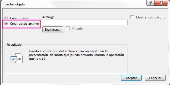 """El cuadro de diálogo Insertar objeto con la opción """"Crear desde archivo"""" seleccionada"""