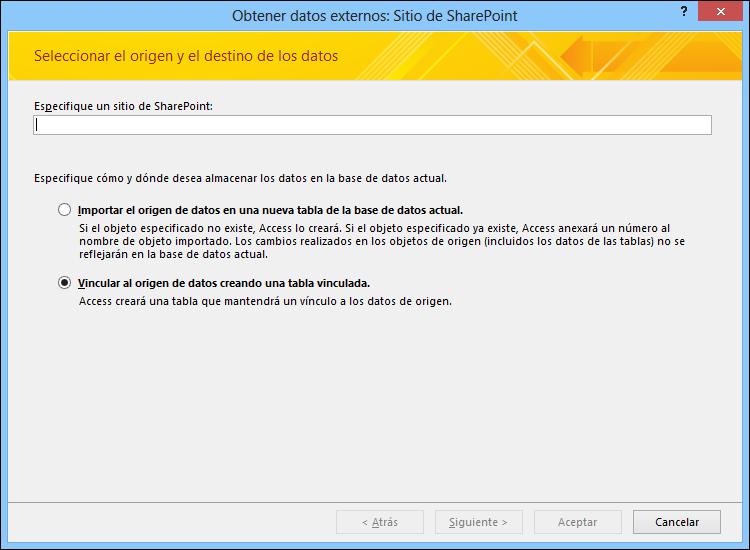 Seleccione importar o vincular a un sitio de SharePoint en el cuadro de diálogo Obtener datos externos: Sitio de SharePoint.