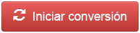 El botón Iniciar conversión