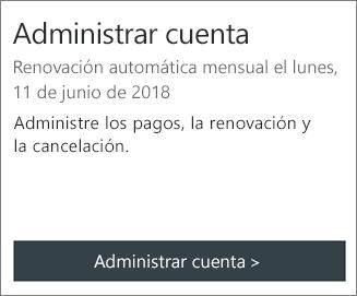 Puede ver la fecha en la que la suscripción automática se renueva en la sección Administrar cuenta.