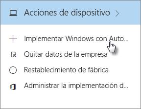 En la tarjeta Acciones de dispositivo, seleccione Implementar Windows con AutoPilot.