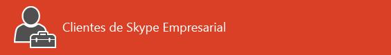 Página de destino de recursos para el cliente de Skype Empresarial