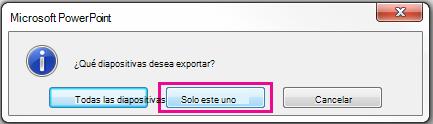 Cuando se le pregunte qué diapositiva quiere exportar, haga clic en solo esta.