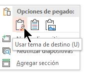 En opciones de pegado, seleccione la primera opción, usar tema de destino.