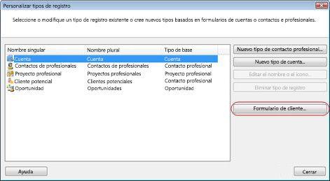 cuadro de diálogo Personalizar tipos de registro con el botón Personalizar formulario con contorno.