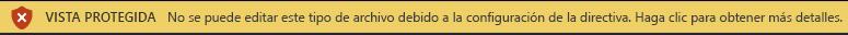 Vista protegida para archivos bloqueados por Bloqueo de archivos y cuando no se permite la edición