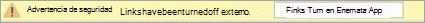 Seleccione el botón para habilitar los vínculos de aplicaciones externas en este archivo.