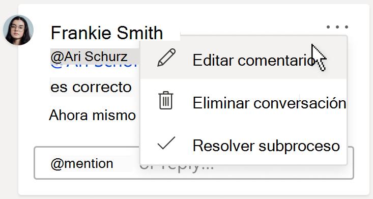 Una imagen de una tarjeta de comentarios, que muestra la opción Editar comentario. La opción se encuentra en el menú desplegable más acciones de subprocesos, que puede encontrarse en la esquina superior derecha del comentario.