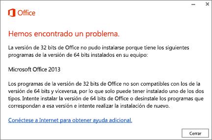 Mensaje de error No se puede instalar Office de 32 bits sobre Office de 64 bits