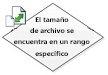 El tamaño de archivo se encuentra en un rango específico