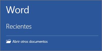 Se muestra una lista de los últimos documentos que se han usado.