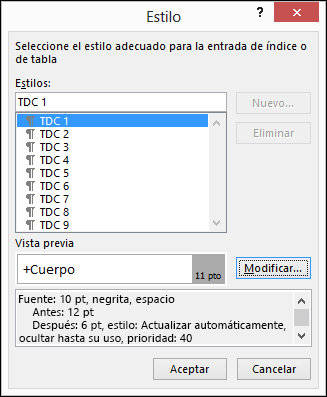 El cuadro de diálogo Modificar estilo le permite actualizar el aspecto que tendrá el texto en la tabla de contenido.
