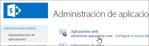 Administración central con Administrar aplicaciones web seleccionado