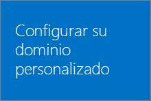 Configurar el dominio personalizado en Office 365