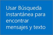Usar Búsqueda instantánea para encontrar mensajes y texto