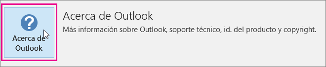 Seleccione el cuadro Acerca de Outlook.