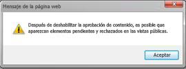 Mensaje de advertencia que aparece al seleccionar No en la sección Aprobación de contenido del cuadro de diálogo Configuración de versiones