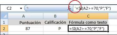 Un apóstrofo desactiva la fórmula.