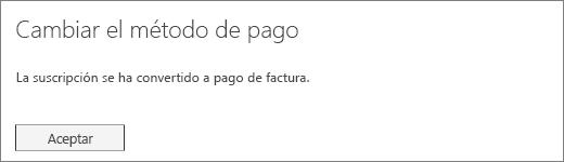 Captura de pantalla de la notificación de confirmación que se muestra después de que su suscripción cambie al pago mediante factura.