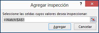 En Agregar inspección, escriba el rango de celdas que quiere inspeccionar