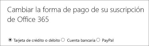 La parte superior de la página Cambiar la forma de pago de la suscripción de Office 365 que muestra tres opciones de pago distintas.