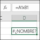 Error #¿NOMBRE? al usar x con referencias de celda en lugar de * para la multiplicación
