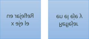 Un ejemplo de texto reflejado: el primero se gira 180 grados en el eje x y el segundo se gira 180 grados en el eje y