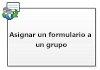 Asignar un formulario a un grupo