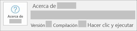 Captura de pantalla que muestra que la versión y compilación es Hacer clic y ejecutar