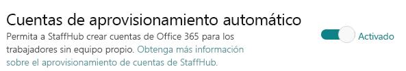 Botón de alternancia de Cuentas de autoaprovisionamiento que permite a StaffHub crear cuentas de Office 365