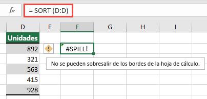 Errores #SPILL! error en el que = ordenar (D:D) en la celda F2 se extiendan más allá de los bordes del libro. Muévalo a la celda F1 y funcionará correctamente.
