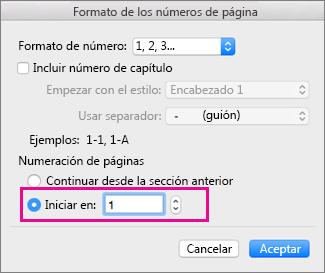 En el cuadro Formato de número de página, Comenzar en = 1.