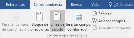 Como parte de la combinación de correspondencia de Word, en la pestaña correspondencia, en el grupo escribir & Insertar campos, elija línea de saludo.