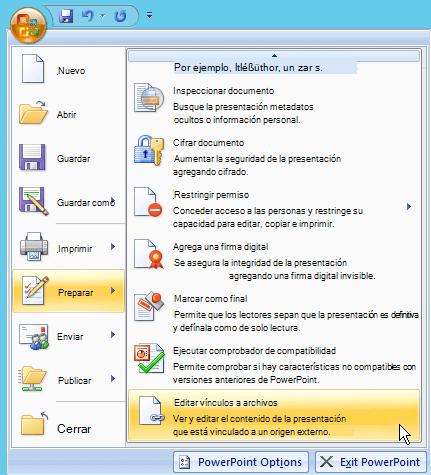 Seleccione el botón de Office, seleccione preparar y, a continuación, haga clic en Editar vínculos a archivos.