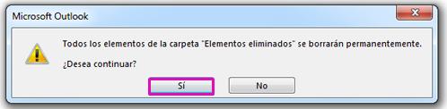 Haga clic en Sí para confirmar que desea mover todos los elementos a la carpeta Elementos eliminados.