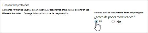 Cuadro de diálogo Configuración con la opción sí resaltada en requerir que los documentos estén desprotegidos para su edición