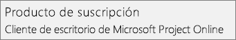 Captura de pantalla del nombre del producto de suscripción: Cliente de escritorio de Microsoft Project Online, como aparece en la sección Archivo > Cuenta de Project.