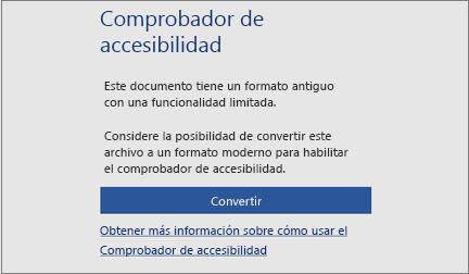Mensaje de accesibilidad en el que se le pide que considere la posibilidad de convertir el archivo a un formato moderno para poder aprovechar todas las características de accesibilidad