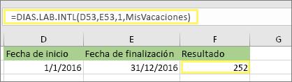 =DIAS.LAB.INTL(D53,E53,1,MisVacaciones) y resultado: 252