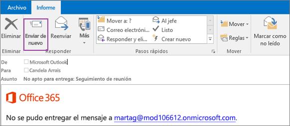 La captura de pantalla muestra la pestaña Informe de un mensaje de devolución con la opción Enviar de nuevo y texto en el cuerpo del mensaje que indica que el mensaje no se pudo entregar.