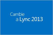 Cambiar a Lync 2013