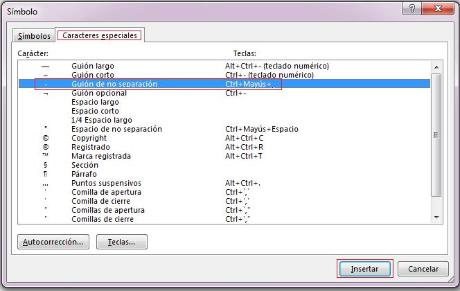 En la pestaña Caracteres especiales, haga clic en la fila Guion de no separación para resaltarla y, a continuación, haga clic en Insertar.