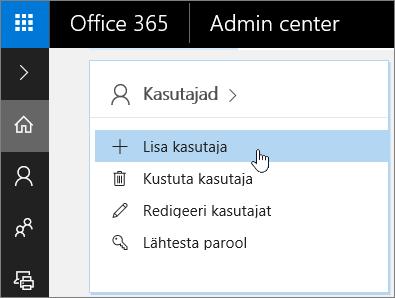 Kuvatõmmis kohast, kus saab Office 365 halduskeskuses kasutajat lisada
