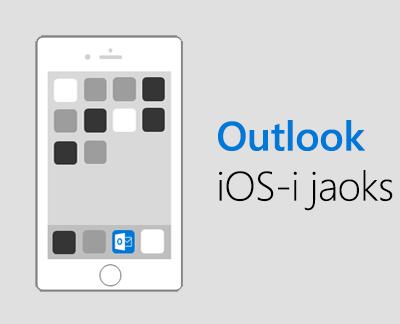 Outlook for iOS-i häälestamiseks klõpsake siin