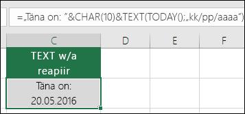 """Näide reapiiri lisamise kohta funktsiooni TEXT ja valemi CHAR(10) kasutamise abil. =""""Tänane kuupäev on: """"&CHAR(10))&TEXT(TODAY(),""""KK/PP/AA"""")"""