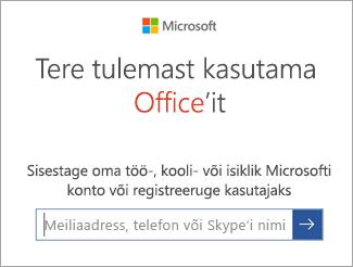 Sisestage oma Microsofti konto meiliaadress või Office 365 konto.